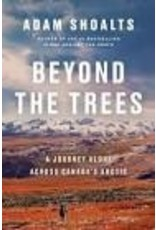Beyond the Trees: Alone Across Canada's Arctic