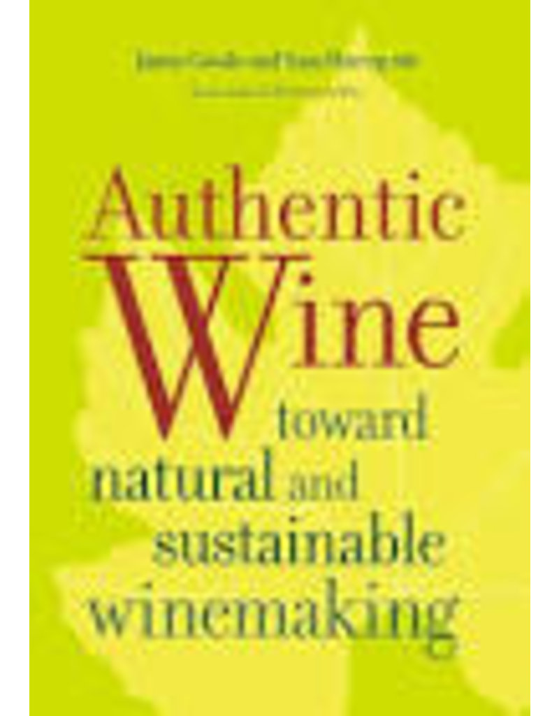 Authentic Wine : Toward Natural and Sustainable Winemaking