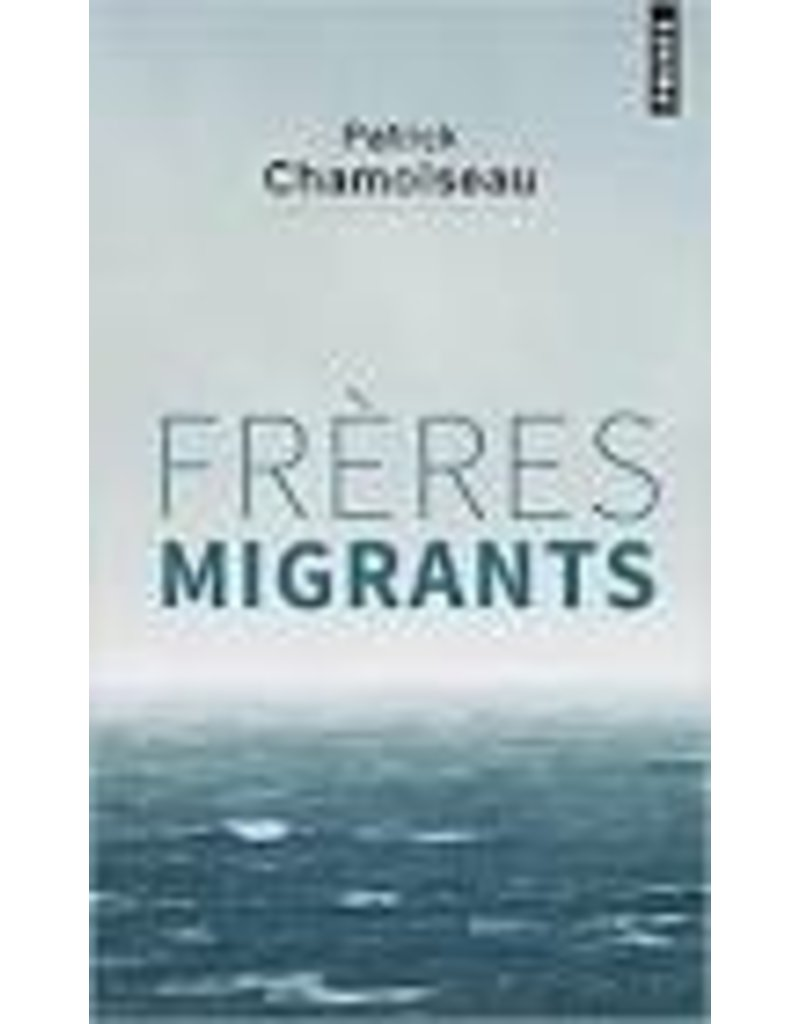 CHAMOISEAU Patrick Frères migrants