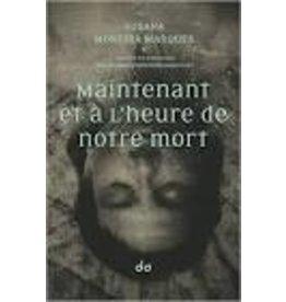 MONTEIRO RODRIGUES Elisabeth (tr.) Maintenant et à L'Heure de notre mort