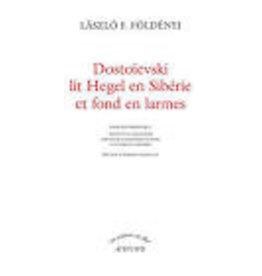 ZAREMBA-HUZSVAI Natalia & ZAREMBA Charles (tr.) Dostoievski Lit Hegel en Sibérie et Fond en Larmes