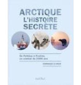 Arctique: l'istoire secrète