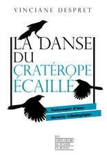 DESPRET Vinciane La danse du craterope ecaille