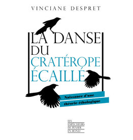 DESPRET Vinciane La danse du craterope ecaillé