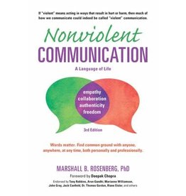 Nonviolent Communication: A Language of Life: Life-Changing Tools for Healthy Relationships - Nonviolent Communication Guides