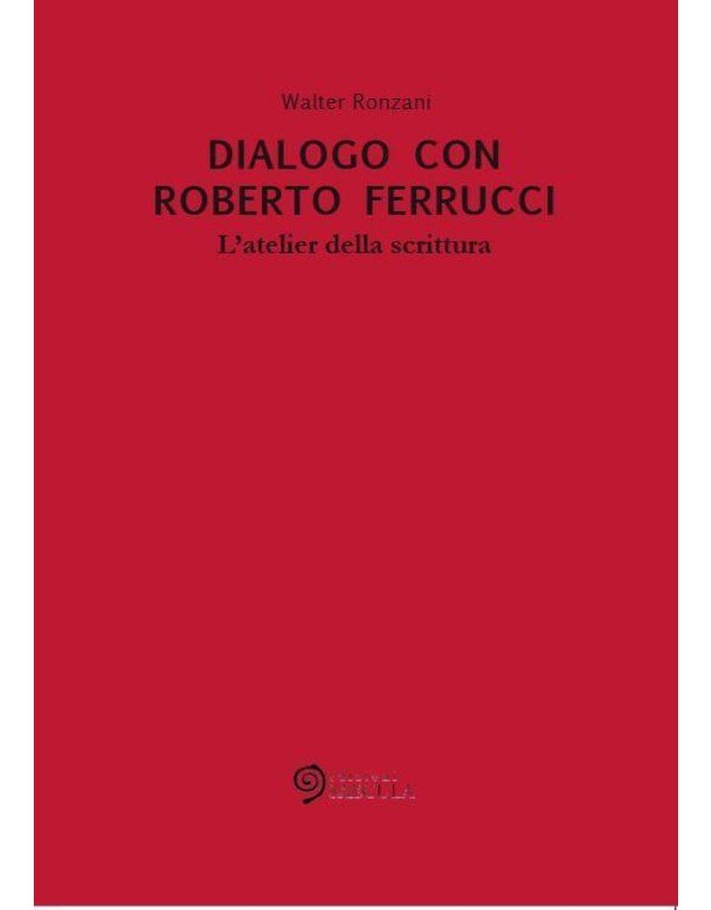 Dialogo con Roberto Ferrucci. L'atelier della scrittura
