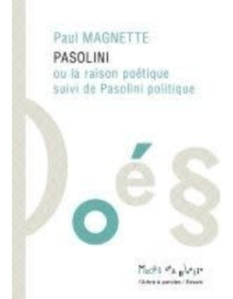 Pasolini ou la raison poétique