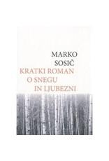SOSIC Marko Kratki roman o snegu in ljubezni