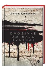 KNEZEVIC Zoran Dvozivke umirajo dvakrat
