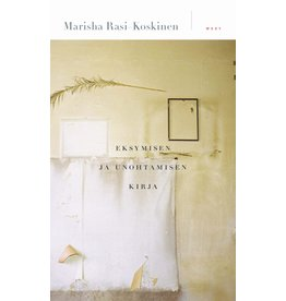 RASI ROSKINEN Marisha Eksymisen ja unohtamisen kirja