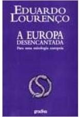 A Europa Desencantada Para uma mitologia europeia