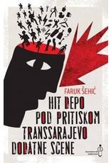 Hit Depo Pod Pritiskom Transsarajevo Dodatne Scene