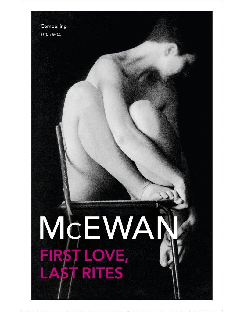 MCEWAN Ian First love, last rites