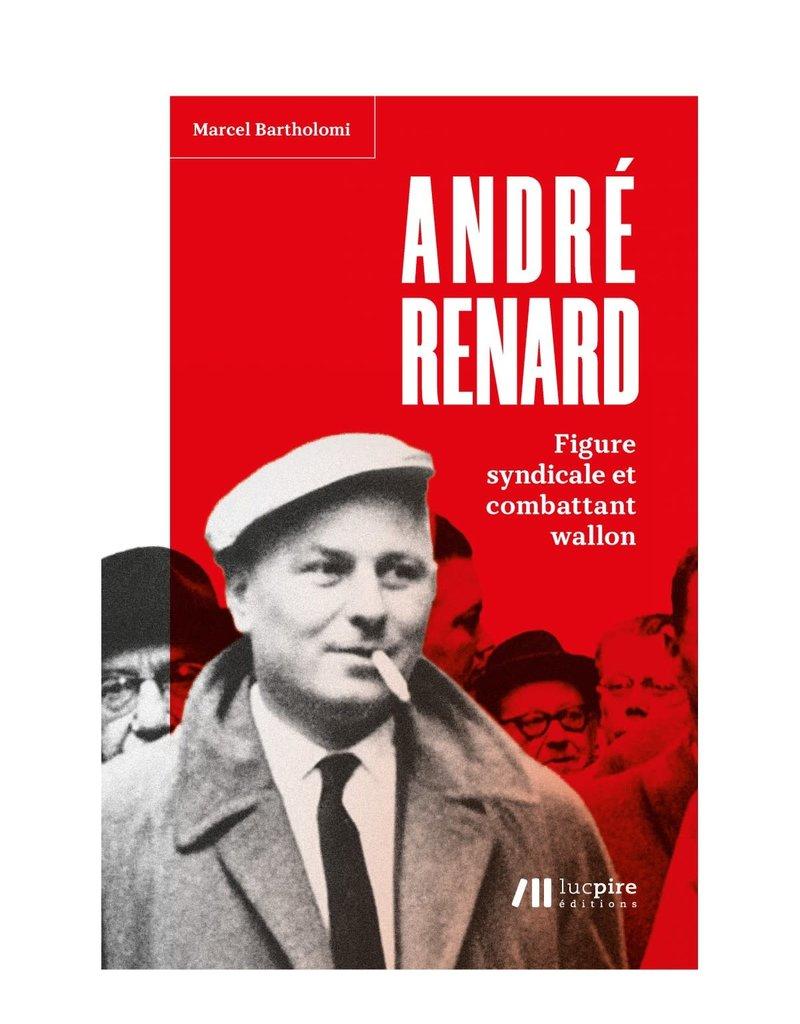 André Renard, Figure syndicale et combattant wallon