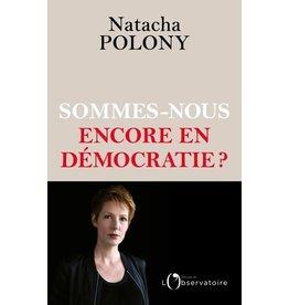 Sommes-nous encore en démocratie?