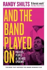 And the Band Played On : Politics, People, and the AIDS Epidemic