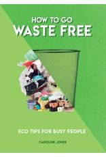 JONES Caroline 49019900Gb How To Go Waste Free