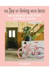 LAMBERT Mary Joy Of Living With Less