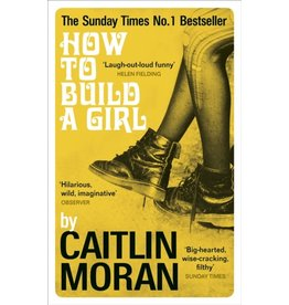 MORAN Caitlin 49019900Gb How To Build A Girl