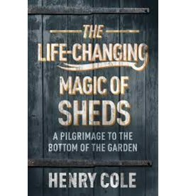 COLE Henry Life Changing Magic Of Sheds