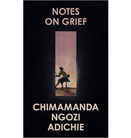 ADICHIE Chimamanda Ngozi Notes On Grief (UK edition)