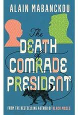 MABANCKOU Alain 18.5.21 49019900Gb Due Death Of Comrade President
