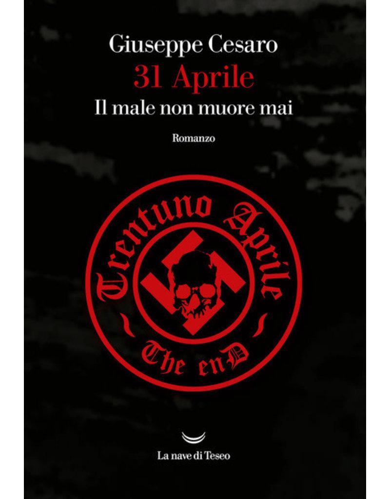 Giuseppe Cesaro 31 aprile. Il male non muore mai