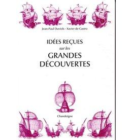 Jean-Paul Duviols, Xavier de Castro Idées reçues sur les grandes découvertes