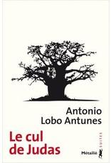 LOBO ANTUNES Antonio Le cul de Judas
