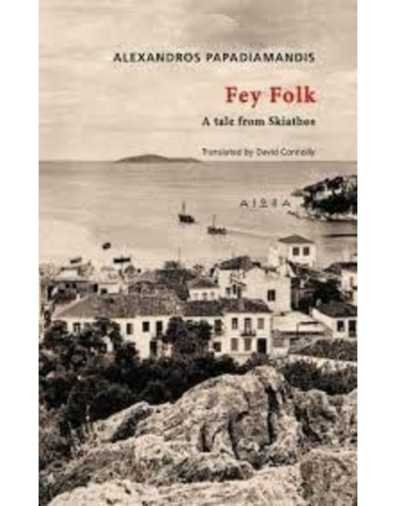 CONNOLLY David (tr.) Fey folk. A tale from Skiathos
