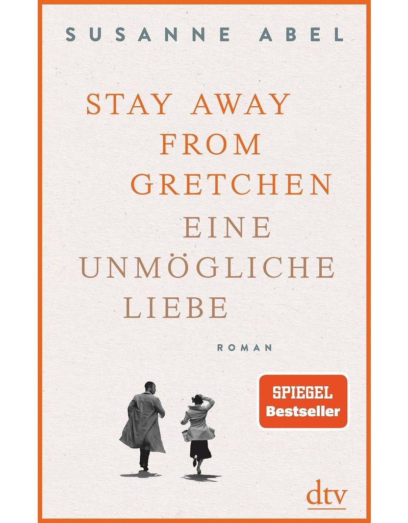 Stay away from Gretchen. Eine unmögliche liebe