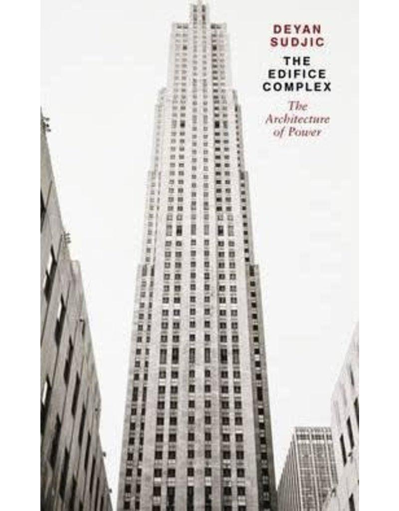 Deyan Sudjic The Edifice Complex : The architecture of power