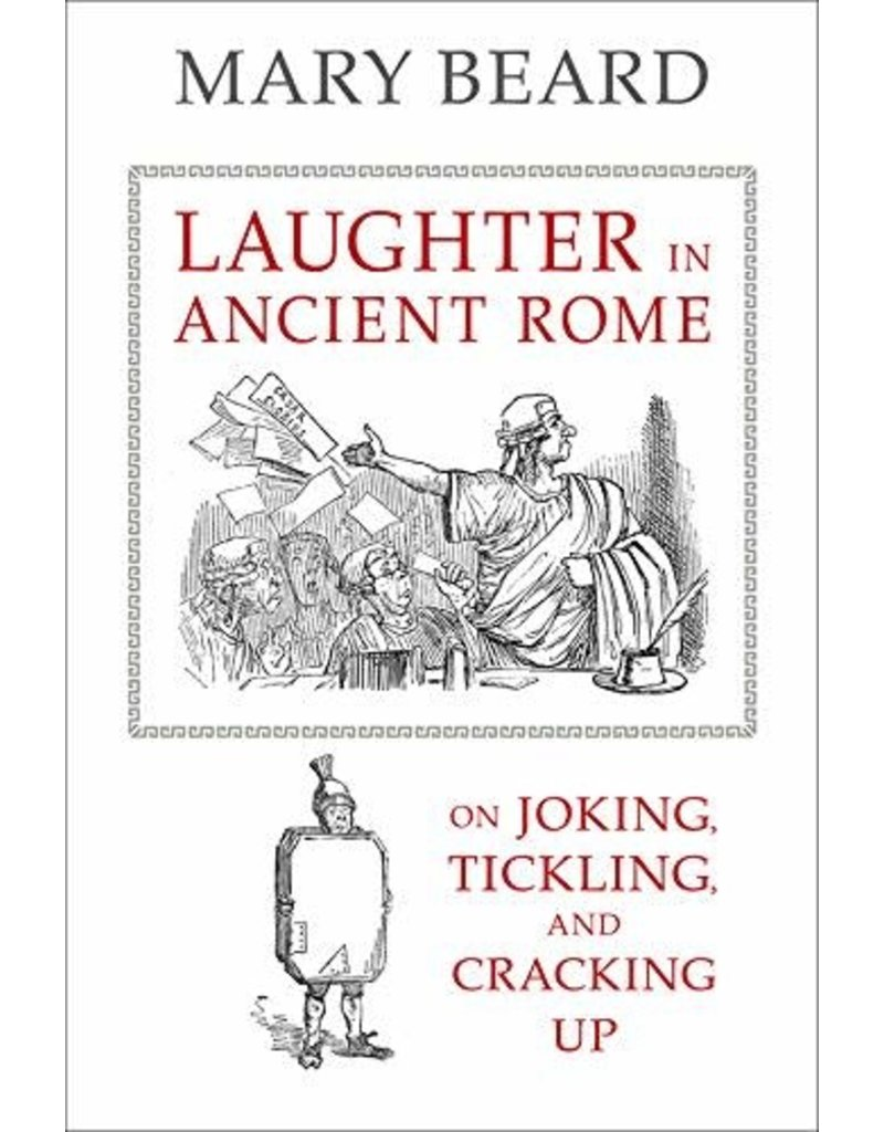 Laughter in Ancient Rome: on jocking, tickling and cracking up
