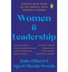 Women and Leadership : Lessons from some of the world's most powerful women