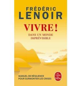 Frédéric Lenoir Vivre. Dans un monde imprévisible