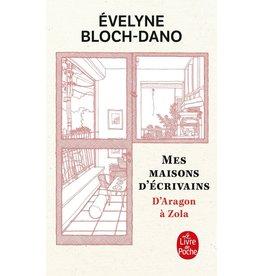 Evelyne Bloch-Dano Mes maisons d'écrivains. D'Aragon à Zola