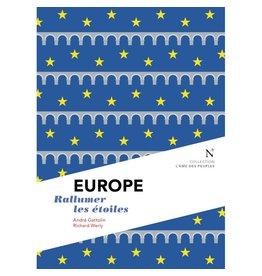 GATTOLIN André & WERLY Richard Europe. Rallumer les étoiles