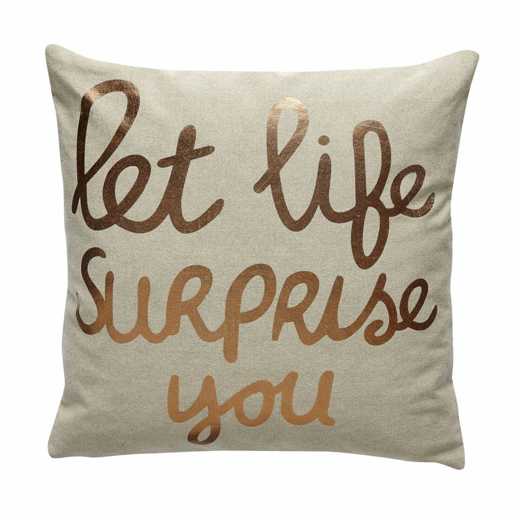 Hubsch sierkussen 'Let life surpise you' - beige - 50x50 cm
