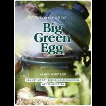 Big Green Egg Koken op de Big Green Egg