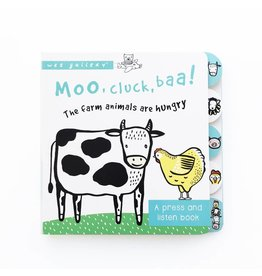 Wee Gallery Wee Gallery sound book Moo, Cluck, Baa! The Farm Animals are Hungry