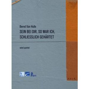 VAN HULLE Bernd - Sein bei dir, so war ich, schliesslich gehärtet