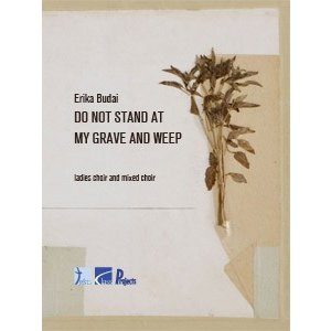 BUDAI Erika - Do not stand at my grave and weep