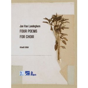VAN LANDEGHEM Jan - Four Poems for Choir