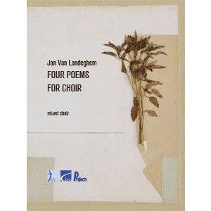 VAN LANDEGHEM Jan - Four Poems for Choir