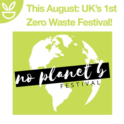 UK's First Ever Zero-Waste Festival Taking Place This Summer