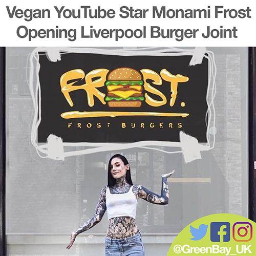 Vegan YouTuber Monami Frost to Open 'Frost Burgers' Restaurant  in Liverpool