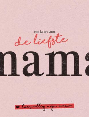 """Leuke Kaartjes Leuke Kaartjes """"Een Kaart Voor De liefst Mama"""""""