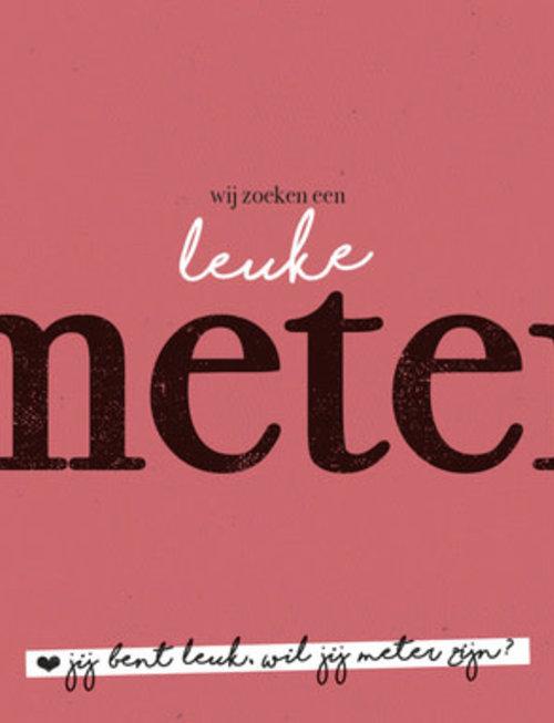 """Leuke Kaartjes Leuke Kaartjes """"Wij zoeken Een Leuke Meter"""""""