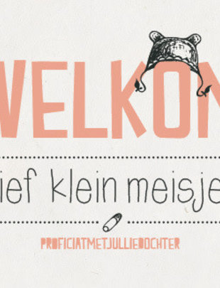 """Leuke Kaartjes Leuke Kaartjes """" Welkom Lief Klein Meisje"""""""