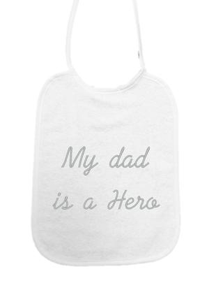 """Little Me Little Me Slab """"My Dad is a hero"""""""